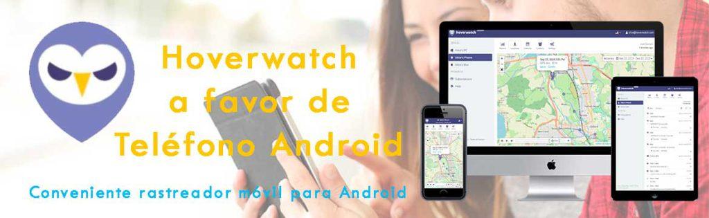 Hoverwatch es una de las mejores aplicaciones de espionaje telefónico